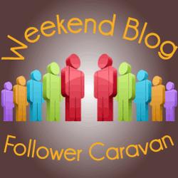 Weekend Blog Follower Caravan