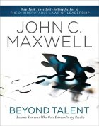 Beyond Talent By John Maxwell