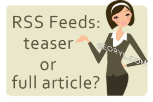 rss feeds full article or teaser