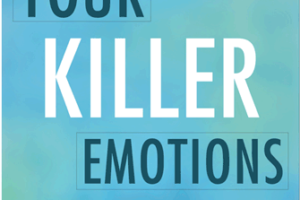 Book Review: Your Killer Emotions by Ken Lindner
