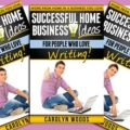 Successful Home Business Ideas for People Who Love Writing