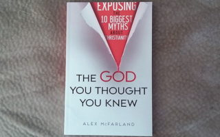 Book Review: The God You Thought You Knew by Alex McFarland