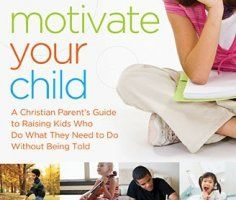 Book Review: Motivate Your Child by Turansky and Miller